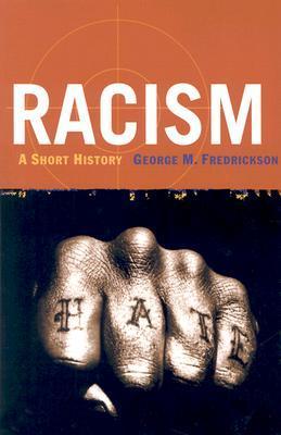 [PDF] [EPUB] Racism: A Short History Download by George M. Fredrickson