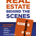 [PDF] [EPUB] Real Estate Behind the Scenes – Games People Play: The DOS and Dont's for Ultimate Success – The Winning Guide for Agents, Managers, Brokers, Company Owners, Buyers and Sellers Download