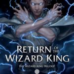 [PDF] [EPUB] Return of the Wizard King (The Wizard King Trilogy, #1) Download