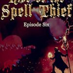 [PDF] [EPUB] Rise of the Spell Thief: Episode Six: (A Fantasy Novella Serial) Download