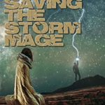 [PDF] [EPUB] Saving The Storm Mage (Magicians Against Global Injustice Book 1) Download