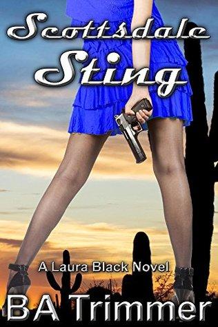 [PDF] [EPUB] Scottsdale Sting (Laura Black Mysteries #5) Download by B.A. Trimmer