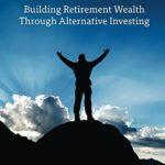 [PDF] [EPUB] Self-Directed IRAs: Building Retirement Wealth Through Alternative Investing Download