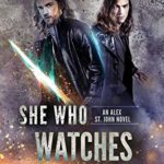 [PDF] [EPUB] She Who Watches: An Alex St. John Novel Download