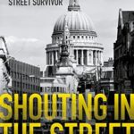[PDF] [EPUB] Shouting in the Street: Adventures and Misadventures of a Fleet Street Survivor Download