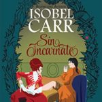 [PDF] [EPUB] Sin Incarnate (No Rules for Rogues, #1) Download