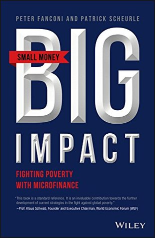 [PDF] [EPUB] Small Money Big Impact: Fighting Poverty with Microfinance Download by Peter A. Fanconi