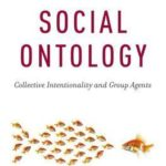 [PDF] [EPUB] Social Ontology: Collective Intentionality and Group Agents Download