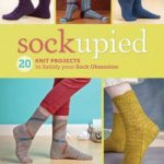 [PDF] [EPUB] Sockupied: 20 Knit Projects to Satisfy Your Sock Obsession Download