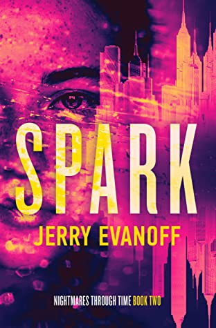 [PDF] [EPUB] Spark (Nightmares Through Time Book 2) Download by Jerry Evanoff