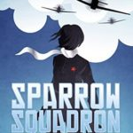 [PDF] [EPUB] Sparrow Squadron: A Novel of World War II (Aelita's War Book 1) Download