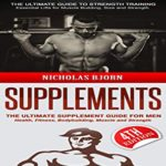 [PDF] [EPUB] Strength Training and Supplements: The Ultimate Guide to Strength Training and The Ultimate Supplement Guide For Men Download