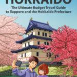 [PDF] [EPUB] Super Cheap Hokkaido: The Ultimate Budget Travel Guide to Sapporo and the Hokkaido Prefecture Download