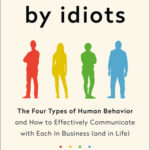 [PDF] [EPUB] Surrounded by Idiots: The Four Types of Human Behavior and How to Effectively Communicate with Each in Business (and in Life) Download