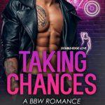 [PDF] [EPUB] TAKING CHANCES: A BBW Romance (Double-edge Love Book 1) Download