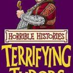 [PDF] [EPUB] Terrifying Tudors (Horrible History) Download