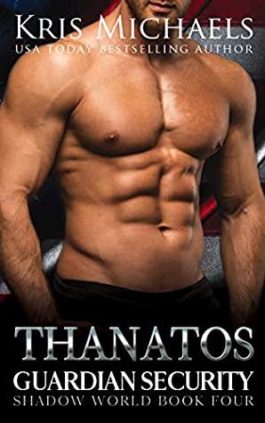 [PDF] [EPUB] Thanatos (Guardian Security Shadow World Book 4) Download by Kris Michaels