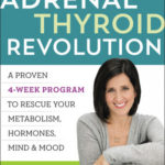 [PDF] [EPUB] The Adrenal Thyroid Revolution: A Proven 4-Week Program to Rescue Your Metabolism, Hormones, Mind  Mood Download