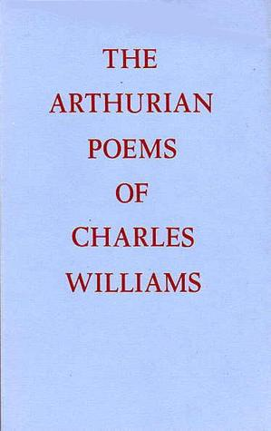 [PDF] [EPUB] The Arthurian Poems of Charles Williams: Taliessin Through Logres and The Region of the Summer Stars Download by Charles  Williams