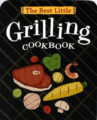 [PDF] [EPUB] The Best Little Grilling Cookbook Download by Karen Adler