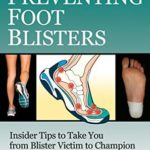 [PDF] [EPUB] The Blister Prone Athlete's Guide To Preventing Foot Blisters Download