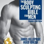 [PDF] [EPUB] The Body Sculpting Bible for Men, Third Edition: The Ultimate Men's Body Sculpting and Bodybuilding Guide Featuring the Best Weight Training Workouts and Nutrition Plans Guaranteed to Gain Muscle and Burn Fat Download