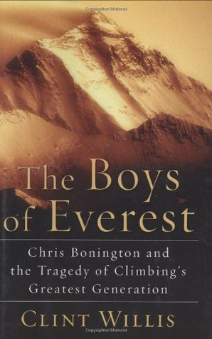 [PDF] [EPUB] The Boys of Everest: Chris Bonington and the Tragedy of Climbing's Greatest Generation Download by Clint Willis