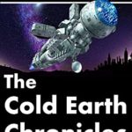 [PDF] [EPUB] The Cold Earth Chronicles: Survey One Download