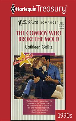 [PDF] [EPUB] The Cowboy Who Broke the Mold Download by Cathleen Galitz