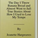 [PDF] [EPUB] The Day I Threw Banana Bread and Almost Went to Jail: True Stories About How I Used to Lose My Temper (and How I Learned to Stop) Download