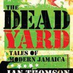 [PDF] [EPUB] The Dead Yard: Tales of Modern Jamaica Download