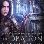 [PDF] [EPUB] The Dragon Sickness (Alveria Dragon Akademy #2) Download