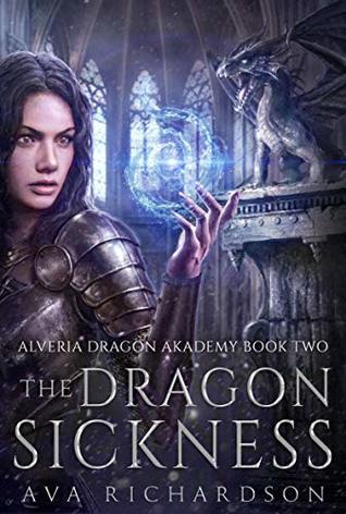 [PDF] [EPUB] The Dragon Sickness (Alveria Dragon Akademy #2) Download by Ava Richardson