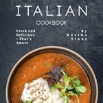 [PDF] [EPUB] The Essential Italian Cookbook: Fresh and Delicious – That's Amore Download