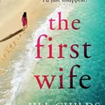 [PDF] [EPUB] The First Wife: An unputdownable page turner with a twist Download