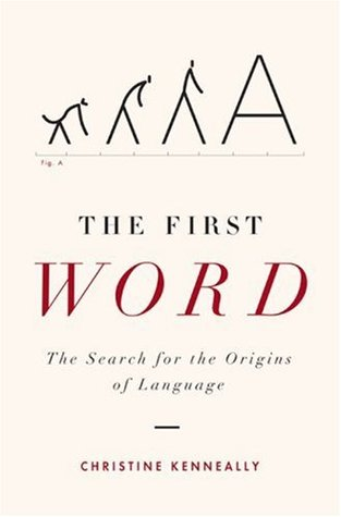[PDF] [EPUB] The First Word: The Search for the Origins of Language Download by Christine Kenneally