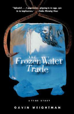 [PDF] [EPUB] The Frozen Water Trade: A True Story Download by Gavin Weightman