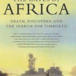 [PDF] [EPUB] The Gates of Africa: Death, Discovery, and the Search for Timbuktu Download