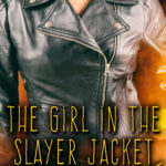 [PDF] [EPUB] The Girl in the Slayer Jacket Download