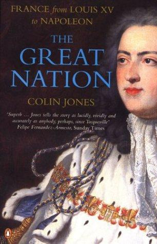 [PDF] [EPUB] The Great Nation: France from Louis XV to Napoleon: The New Penguin History of France Download by Colin Jones