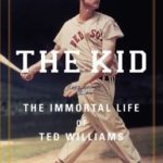 [PDF] [EPUB] The Kid: The Immortal Life of Ted Williams Download