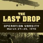 [PDF] [EPUB] The Last Drop: Operation Varsity, March 24-25, 1945 Download