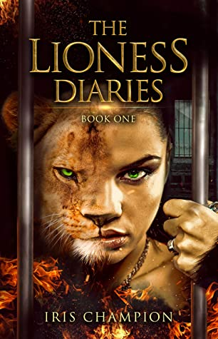 [PDF] [EPUB] The Lioness Diaries Book One: A Slow-Burn Paranormal Romance Download by Iris Champion