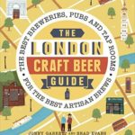 [PDF] [EPUB] The London Craft Beer Guide: The best breweries, pubs and tap rooms for the best artisan brews Download