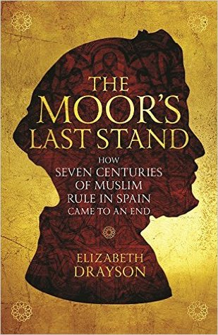 [PDF] [EPUB] The Moor's Last Stand: How Seven Centuries of Muslim Rule in Spain Came to an End Download by Elizabeth Drayson