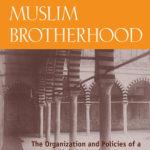 [PDF] [EPUB] The Muslim Brotherhood: The Organization and Policies of a Global Islamist Movement Download