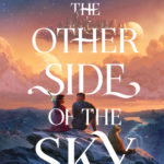 [PDF] [EPUB] The Other Side of the Sky (The Other Side of the Sky, #1) Download