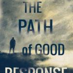 [PDF] [EPUB] The Path of Good Response Download