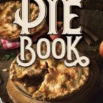 [PDF] [EPUB] The Pie Book: Over 400 Classic Recipes Download