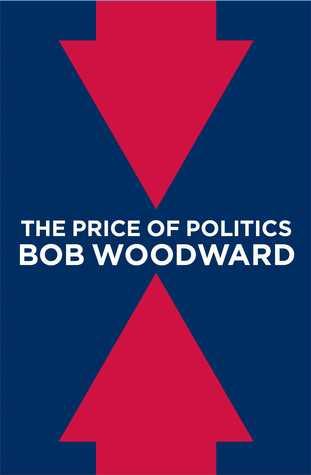 [PDF] [EPUB] The Price of Politics Download by Bob Woodward